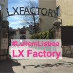 #LuliemLisboa: LX Factory!