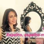 TAG: Espelho, espelho meu!