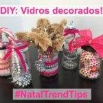 #NatalTrendTips – DIY: Vidros decorados!
