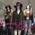 Forever 21 em Portugal!