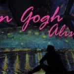 Van Gogh Alive: Onde as obras do pintor holandês ganham vida!