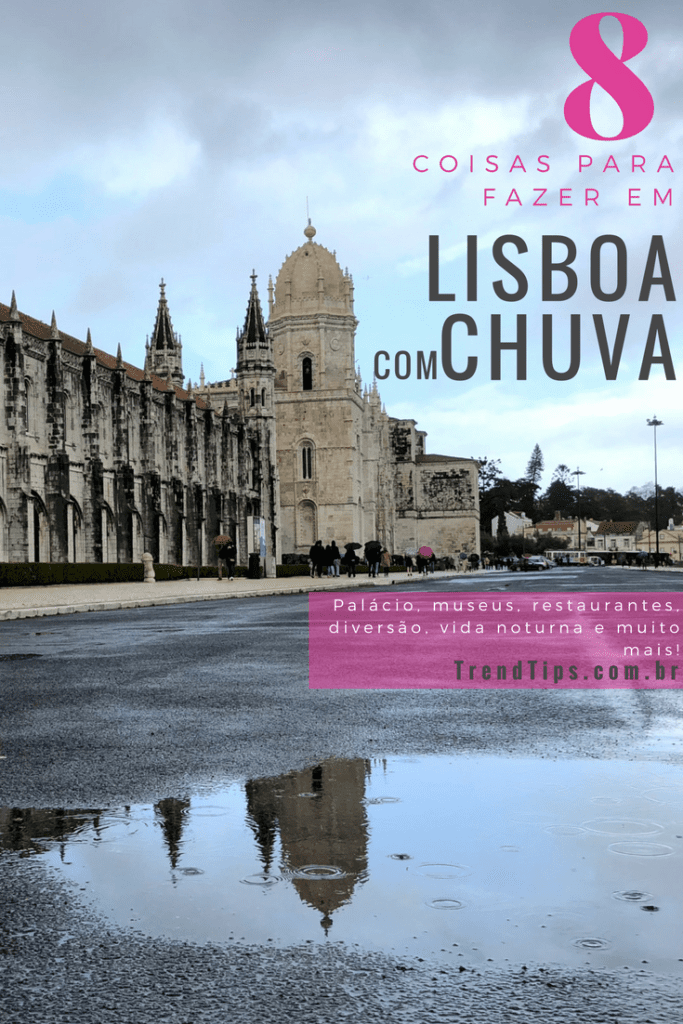8 coisas para fazer em Lisboa com chuva