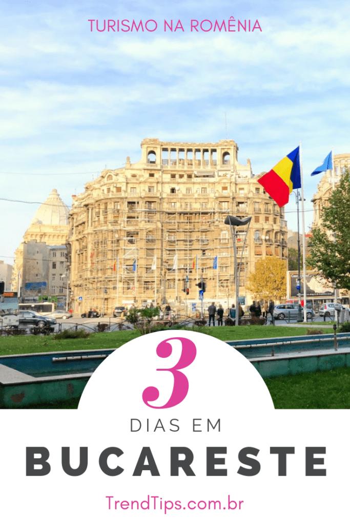 O que fazer em Bucareste: roteiro de 3 dias na capital da Romênia